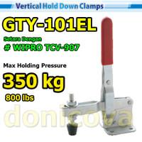 Toggle Clamp Vertical GH 101EL GTY 101 EL setara WIPRO TCV-907 350kg