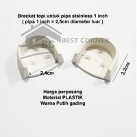 Bracket Topi untuk U untuk Pipa Stainless 1 inch / Dop Pipa plastik