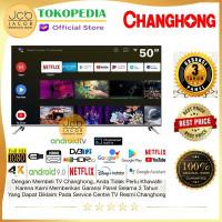 CHANGHONG LED TV 50 INCH FRAMELESS ANDROID 9.0 4K SMART TV