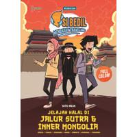 Si Bedil Mendadak Traveling: Jelajah Halal di Jalur Sutra & Inner Mong