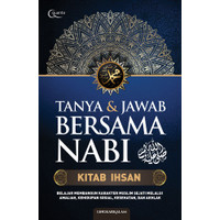 Tanya & Jawab Bersama Nabi: Kitab Ihsan