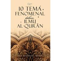 10 Tema Fenomenal dalam Ilmu Al-Qur'an