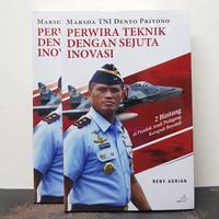 Buku Marsda TNI Dento Priyono Perwira Teknik Dengan Sejuta Inovasi