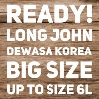 Long john korea BIG SIZE up to 6L perempuan dan lakilaki