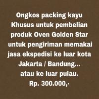 Ongkos Packing Kayu Oven Golden Star