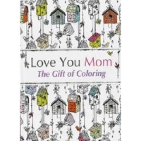 Buku Mewarnai Anti Stress Dewasa Love You Mom The Gift of Coloring