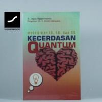 Kecerdasan Quantum : Melejitkan IQ EQ dan SQ