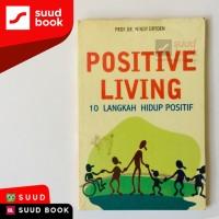 Positive Living : 10 Langkah Hidup Positif