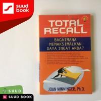 Total Recall : Bagaimana Memaksimalkan Daya Ingat Anda?