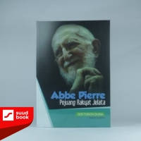 Abbe Pierre Pejuang Rakyat Jelata I seri tokoh dunia I ready susanto