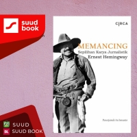 Memancing Sepilihan Karya Jurnalistik Ernest Hemingway