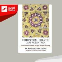 Fikih Sosial Praktis Dari Pesantren I K.H.M. Yusuf Chudlori