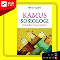 Kamus Sosiologi Dekriptif dan Mudah dipahami I Haris Priyatna