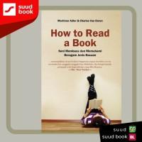 How to Read A Book : Seni membaca dan Memahami Beragam Jenis Bacaan