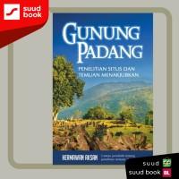 Gunung Padang : penelitian situs dan temuan menakjubkan