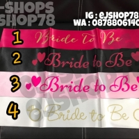 Selempang Bride To be / Sash / Queen Of The Day / Bridal Shower