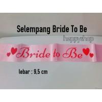 Selempang Bride To Be, Sash Bride To Be
