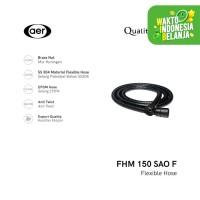 Aer Selang Air Fleksibel Stainless Steel / Flexible Hose FHM 150 SAO F