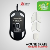 Mouse Feet Skate Gaming for Fantech Blake X17 / X17 PRO