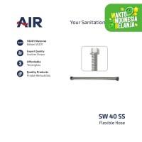 AIR Selang Air Fleksibel Stainless Steel / Wavy Flexible Hose SW 40 SS
