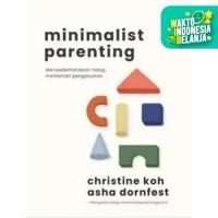 Minimalist Parenting - Christine Koh dan Asha Dornfest