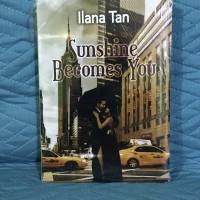 Buku Novel Sunshine Becomes You Ilana Tan