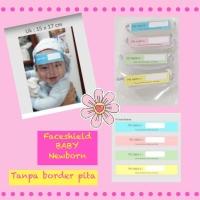 FACESHIELD Baby NewBorn tanpa pita pelindung dengan sticker colourful