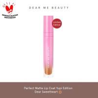 Dear Me Beauty Perfect Matte Lip Coat - Yupi Edition - Dear Sweetheart