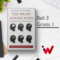 The Brain Always Wins: Improving your life through better brain..