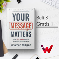 Your Message Matters: How to Rise above the Noise and Get Paid for..
