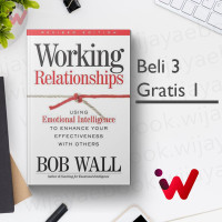 Working Relationships: Using Emotional Intelligence to Enhance Your..