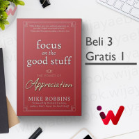 Focus on the Good Stuff: The Power of Appreciation (by Mike Robbins)