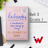 Failosophy: A Handbook For When Things Go Wrong (by Elizabeth Day)