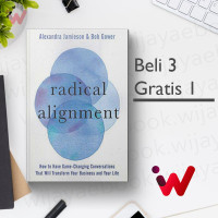 Radical Alignment: How to Have Game-Changing Conversations That Will..