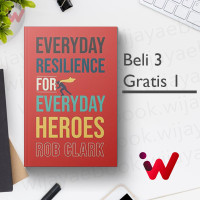Everyday Resilience for Everyday Heroes (by Rob Clark)