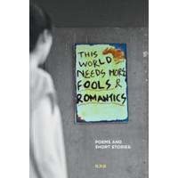 This World Needs More Fools and Romantics