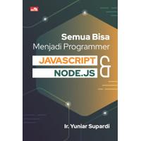 Semua Bisa Menjadi Programmer JavaScript & Node.js