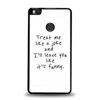 Hardcase Casing Xiaomi Mi Max Treat Me Like A Joke and I Wi