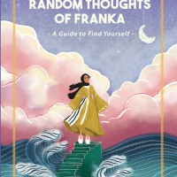 Random Thoughts of Franka - A Guide to Find Yourself