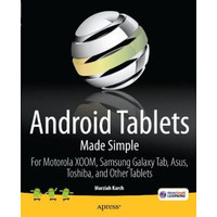 Android Tablets Made Simple: For Motorola XOOM, Samsung Galaxy Tab..