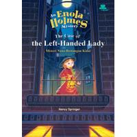 Kisah Misteri Enola Holmes - Misteri Nona Bertangan Kidal