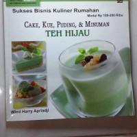 Seri Makanan Enak Untuk Sehat Cake Kue Puding & Minuman Teh Hijau