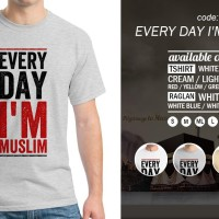Kaos Distro Islamic Quotes Series: Everyday I'm Muslim