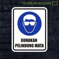 WSKPC062 Sticker Safety Sign Warning Sign Gunakan Pelindung Mata