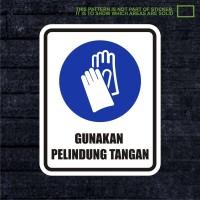 WSKPC063 Sticker Safety Sign Warning Sign Gunakan Pelindung Tangan