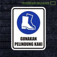 WSKPC064 Sticker Safety Sign Warning Sign Gunakan Pelindung Kaki