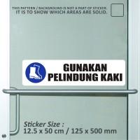 sticker safety sign bekasi murah gunakan pelindung kaki WSLPC029