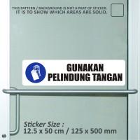 sticker safety sign bekasi murah gunakan pelindung tangan WSLPC030
