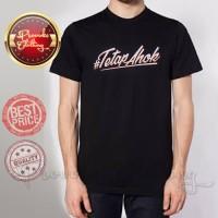 Teman Ahok - Tetap Ahok- PROVOKE CLOTHING - Kaos / T-shirt GILDAN
