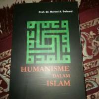 Humanisme Dalam Islam - Marcel A Boisard